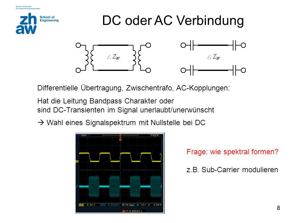 DC oder AC Verbindung Differentielle Übertragung, Zwischentrafo, AC-Kopplungen: Hat die Leitung Bandpass Charakter oder.