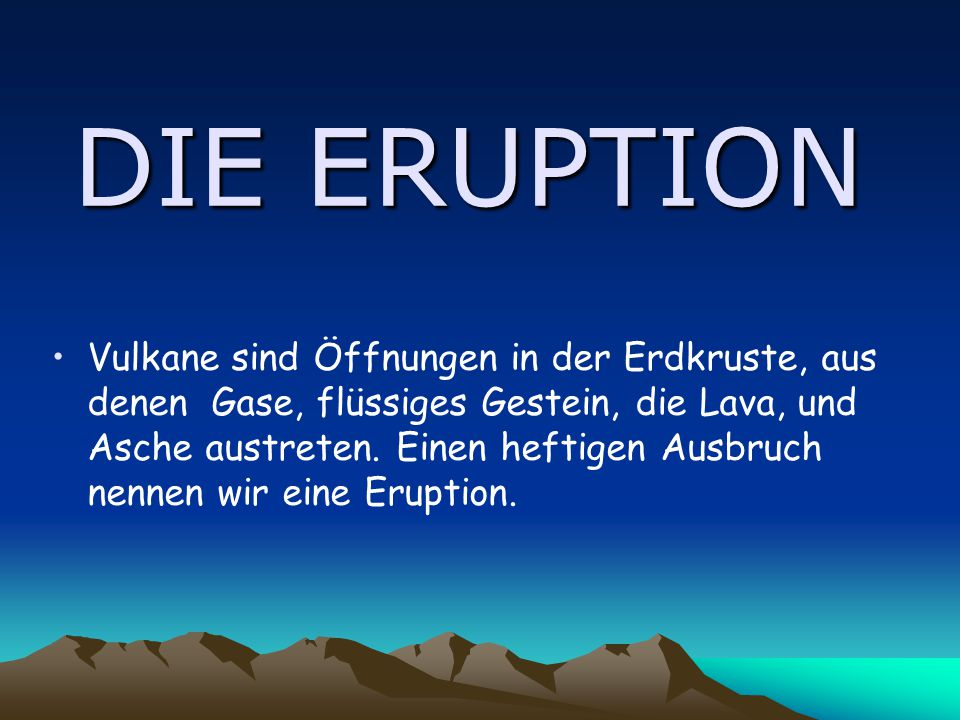 DIE ERUPTION