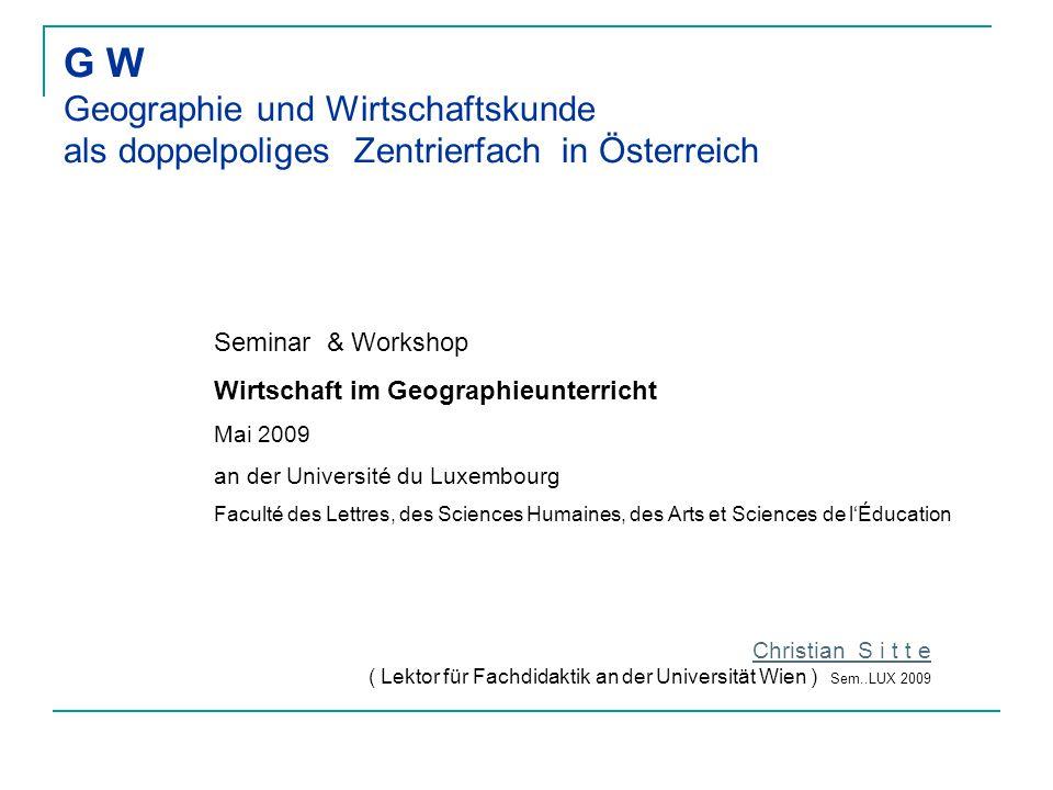 G W Geographie und Wirtschaftskunde als doppelpoliges Zentrierfach in Österreich