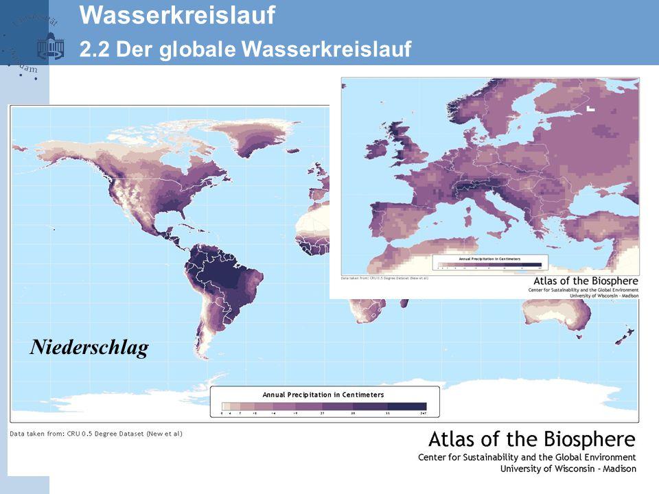 Wasserkreislauf 2.2 Der globale Wasserkreislauf Niederschlag 14