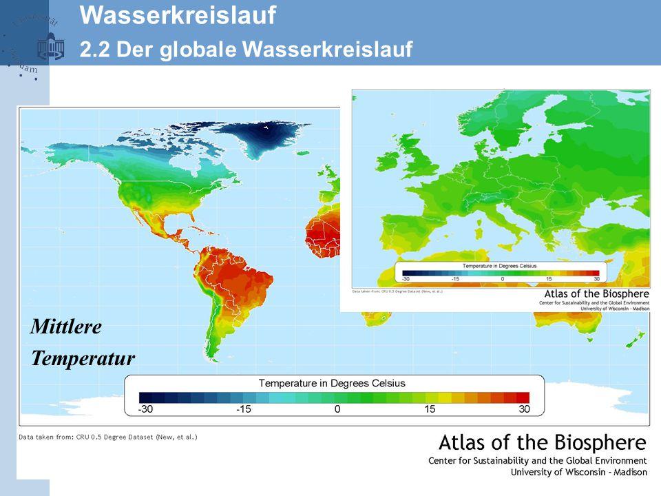 Wasserkreislauf 2.2 Der globale Wasserkreislauf Mittlere Temperatur