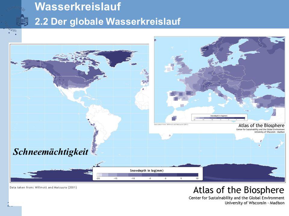 Wasserkreislauf 2.2 Der globale Wasserkreislauf Schneemächtigkeit 21