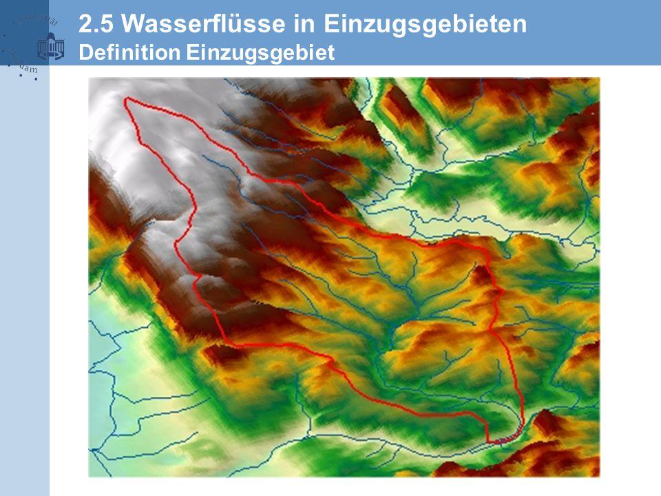 2.5 Wasserflüsse in Einzugsgebieten Definition Einzugsgebiet
