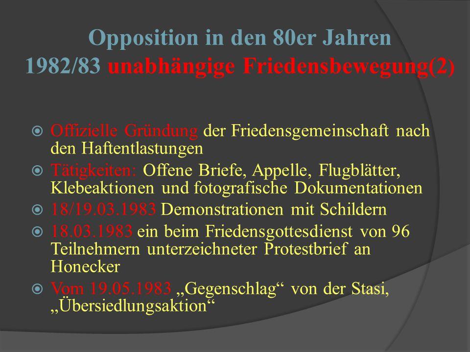 Opposition in den 80er Jahren 1982/83 unabhängige Friedensbewegung(2)