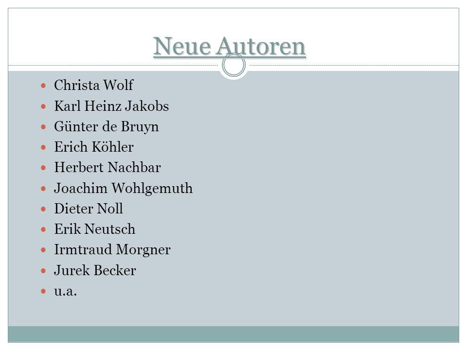 Neue Autoren Christa Wolf Karl Heinz Jakobs Günter de Bruyn