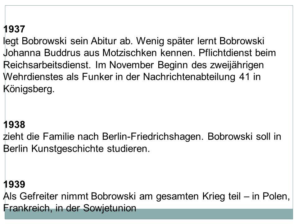 1937. legt Bobrowski sein Abitur ab