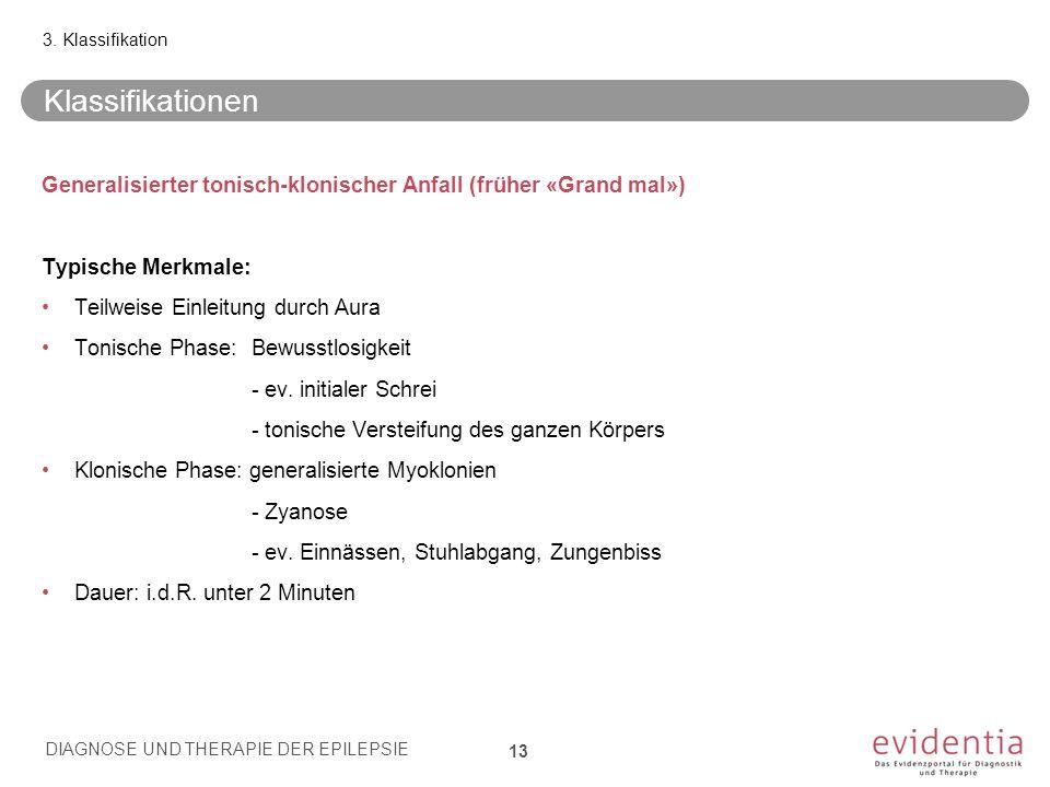 3. Klassifikation Klassifikationen. Generalisierter tonisch-klonischer Anfall (früher «Grand mal»)