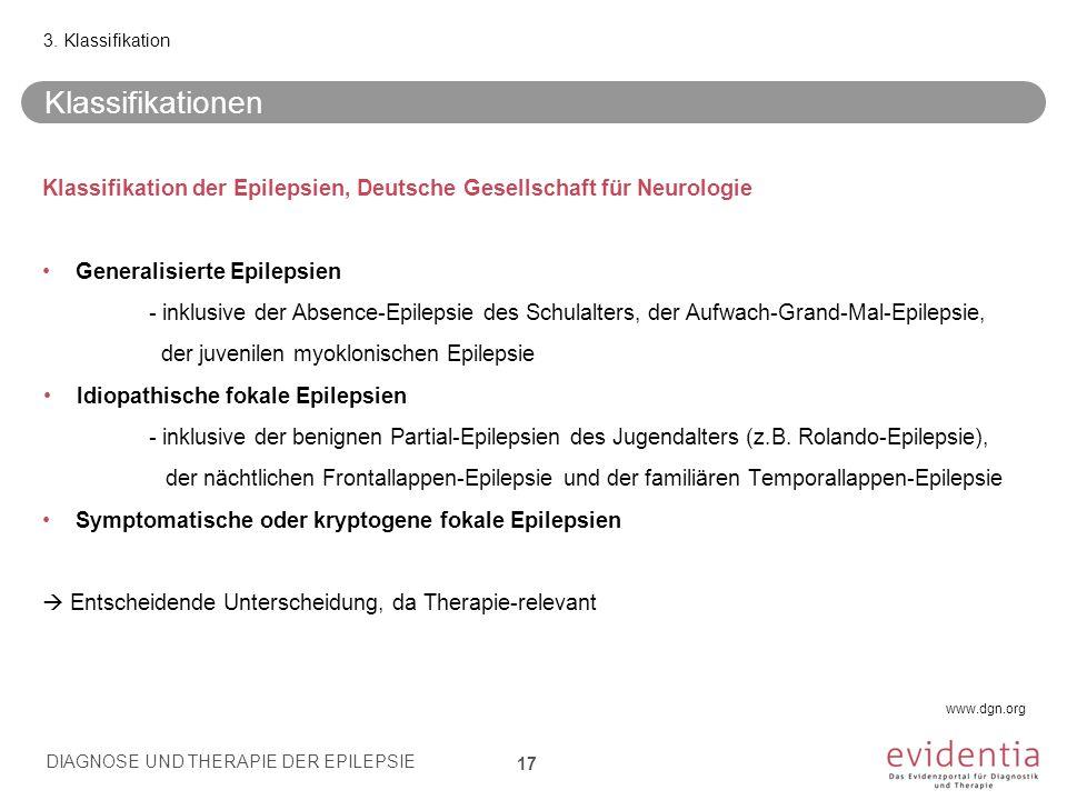 3. Klassifikation Klassifikationen. Klassifikation der Epilepsien, Deutsche Gesellschaft für Neurologie.