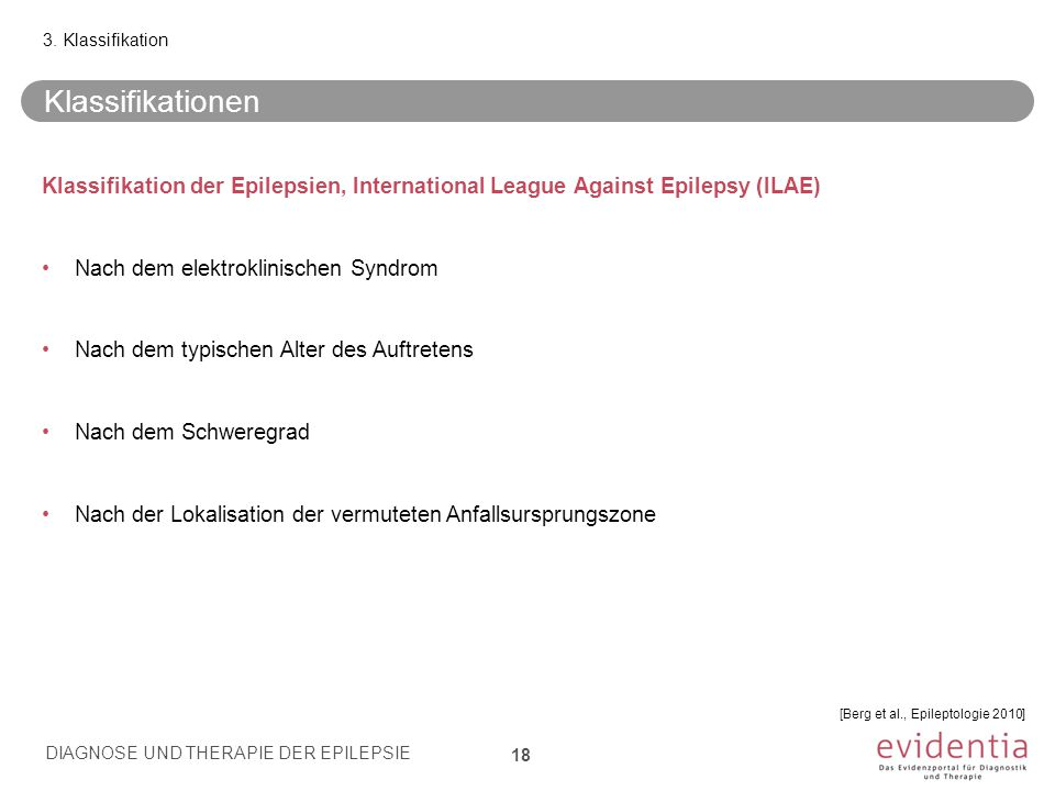 3. Klassifikation Klassifikationen. Klassifikation der Epilepsien, International League Against Epilepsy (ILAE)