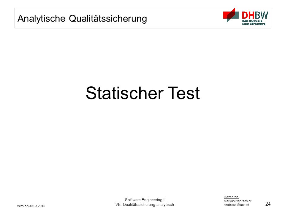 Statischer Test Analytische Qualitätssicherung Software Engineering I