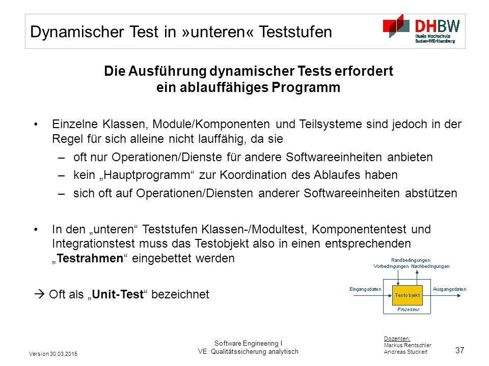 Die Ausführung dynamischer Tests erfordert ein ablauffähiges Programm