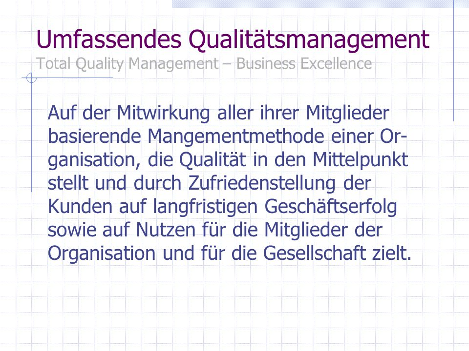 Umfassendes Qualitätsmanagement Total Quality Management – Business Excellence