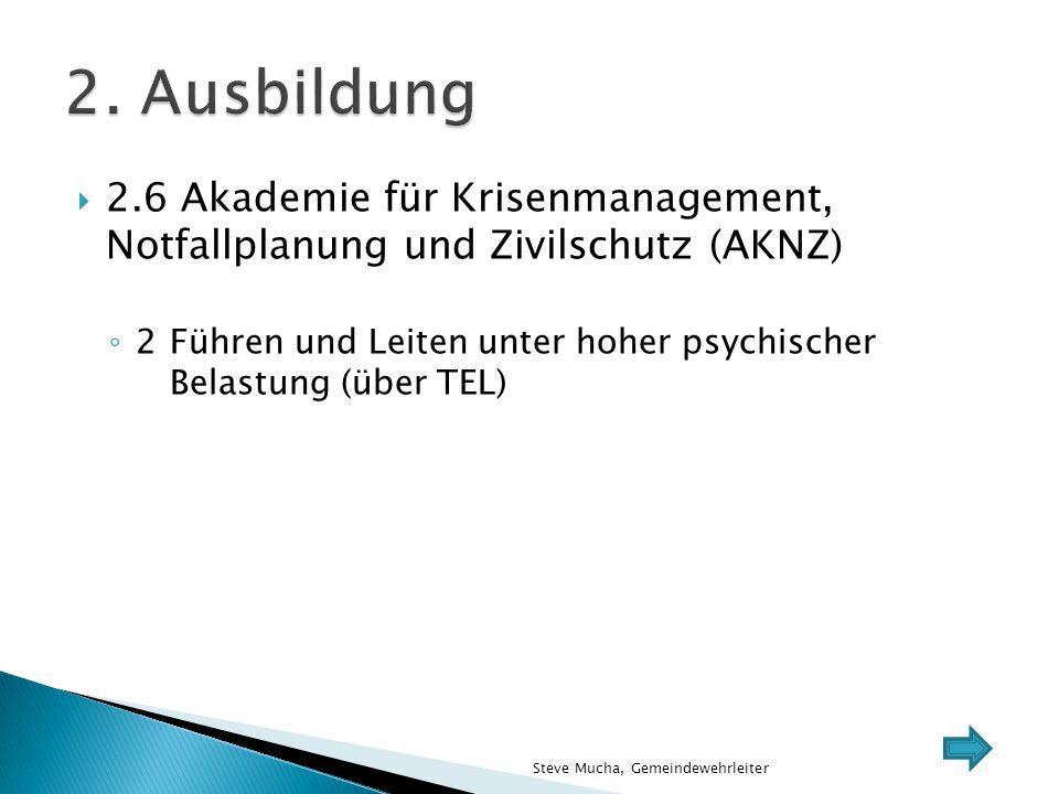 2. Ausbildung 2.6 Akademie für Krisenmanagement, Notfallplanung und Zivilschutz (AKNZ)