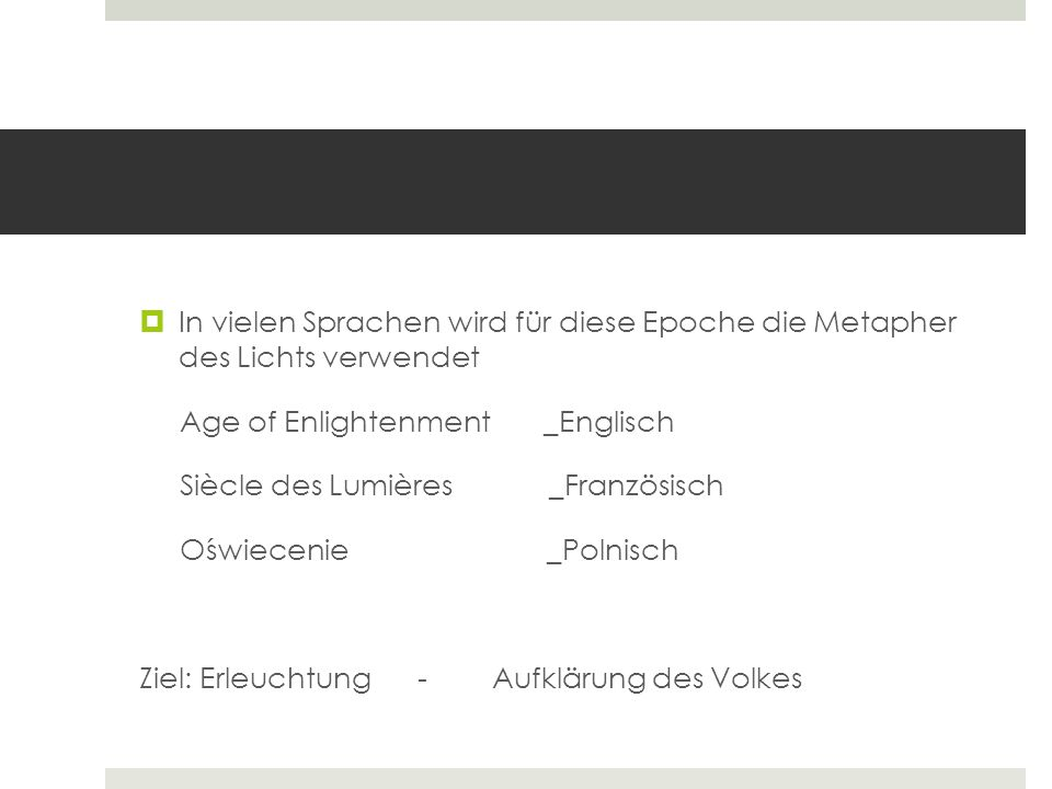 In vielen Sprachen wird für diese Epoche die Metapher des Lichts verwendet