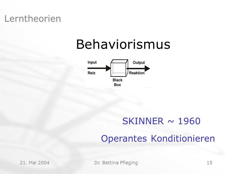 Behaviorismus Lerntheorien SKINNER ~ 1960 Operantes Konditionieren