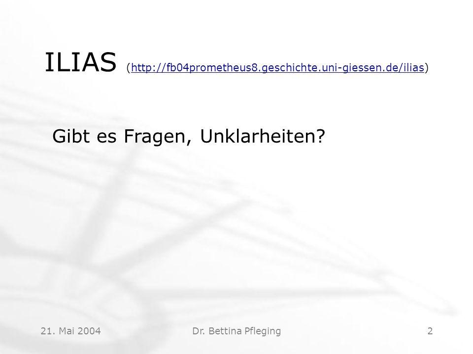 ILIAS (http://fb04prometheus8.geschichte.uni-giessen.de/ilias)