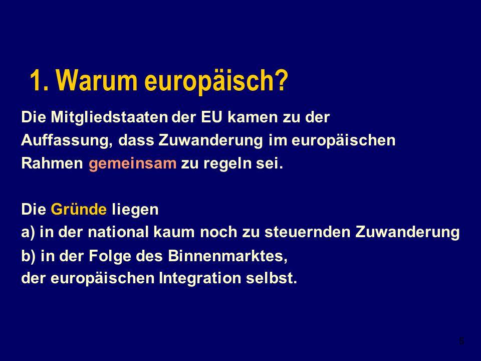 1. Warum europäisch Die Mitgliedstaaten der EU kamen zu der