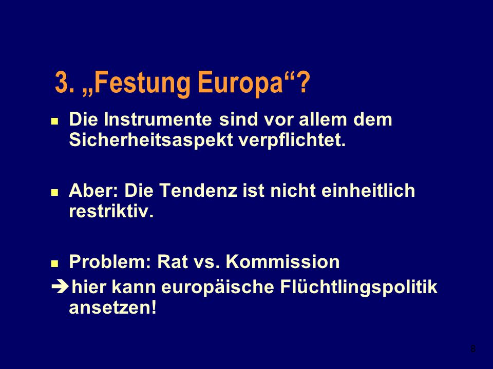 """3. """"Festung Europa Die Instrumente sind vor allem dem Sicherheitsaspekt verpflichtet. Aber: Die Tendenz ist nicht einheitlich restriktiv."""