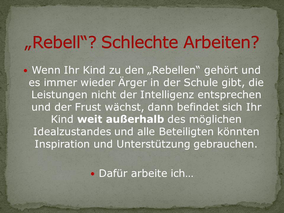 """""""Rebell Schlechte Arbeiten"""