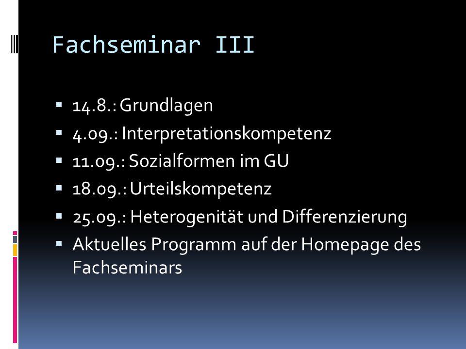 Fachseminar III 14.8.: Grundlagen 4.09.: Interpretationskompetenz