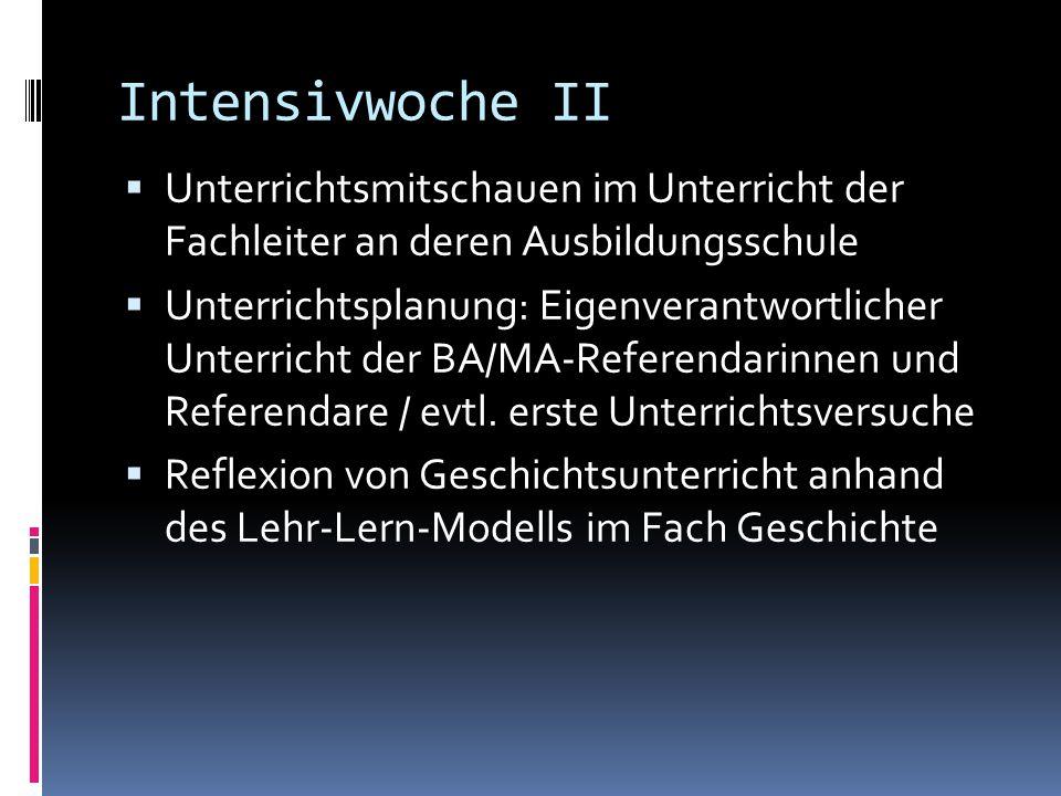 Intensivwoche II Unterrichtsmitschauen im Unterricht der Fachleiter an deren Ausbildungsschule.