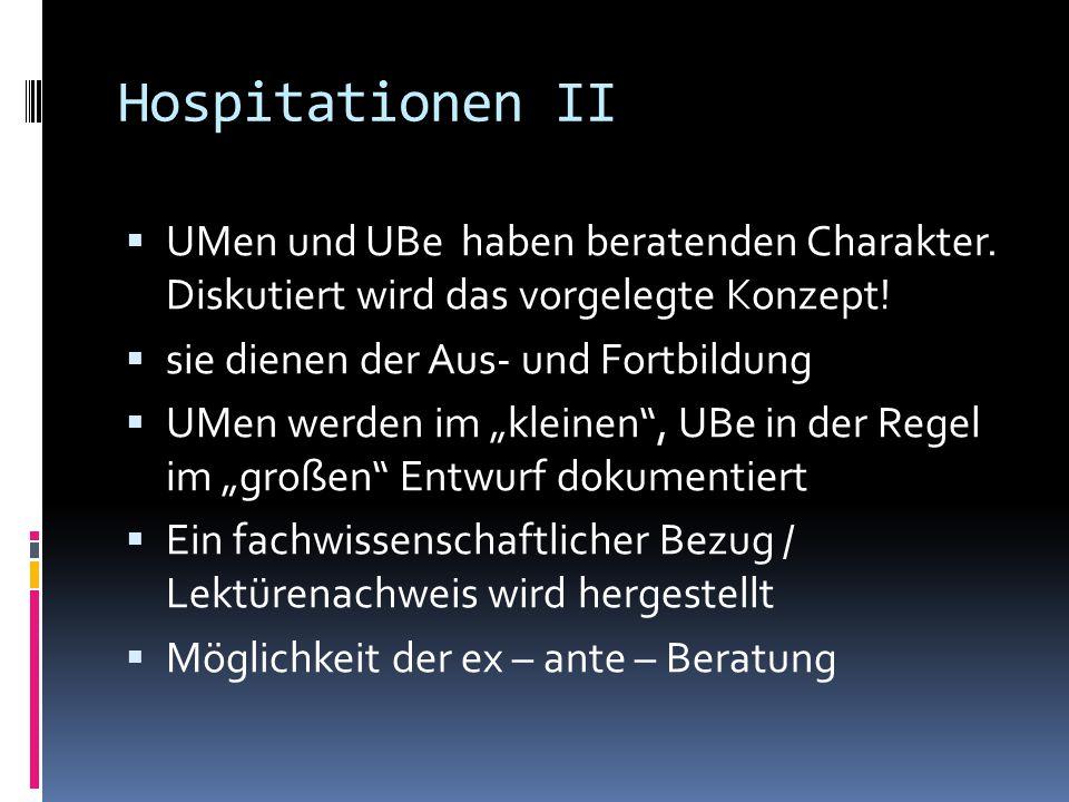 Hospitationen II UMen und UBe haben beratenden Charakter. Diskutiert wird das vorgelegte Konzept!