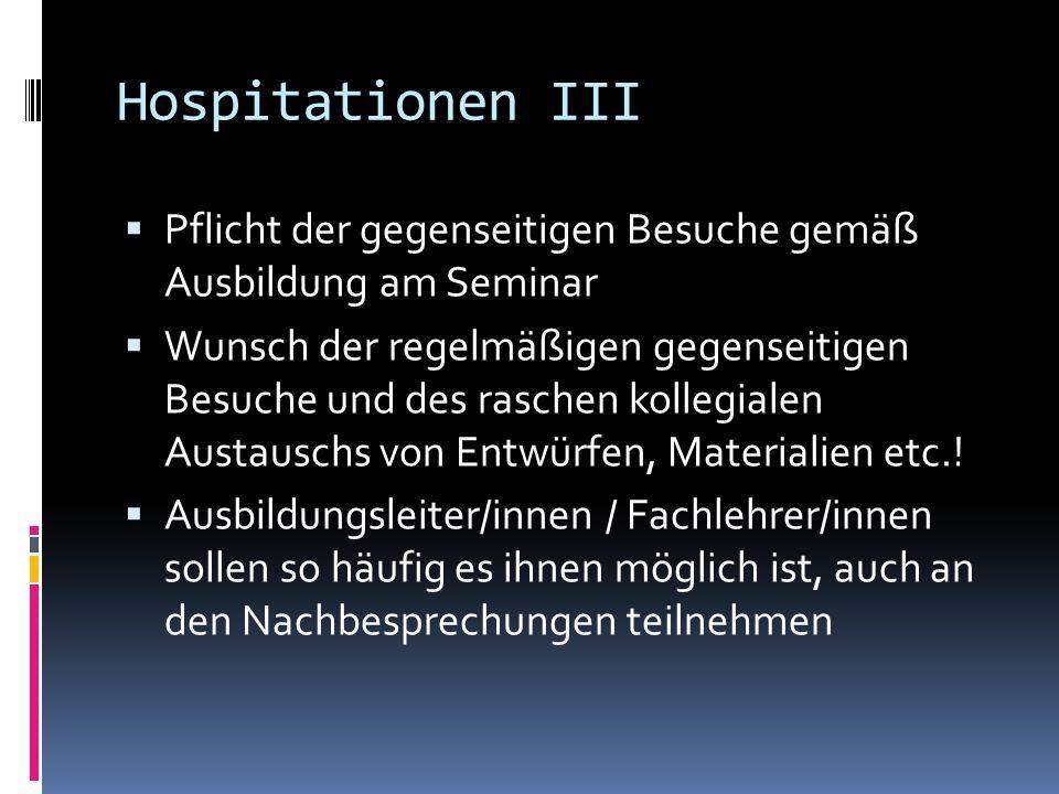Hospitationen III Pflicht der gegenseitigen Besuche gemäß Ausbildung am Seminar.