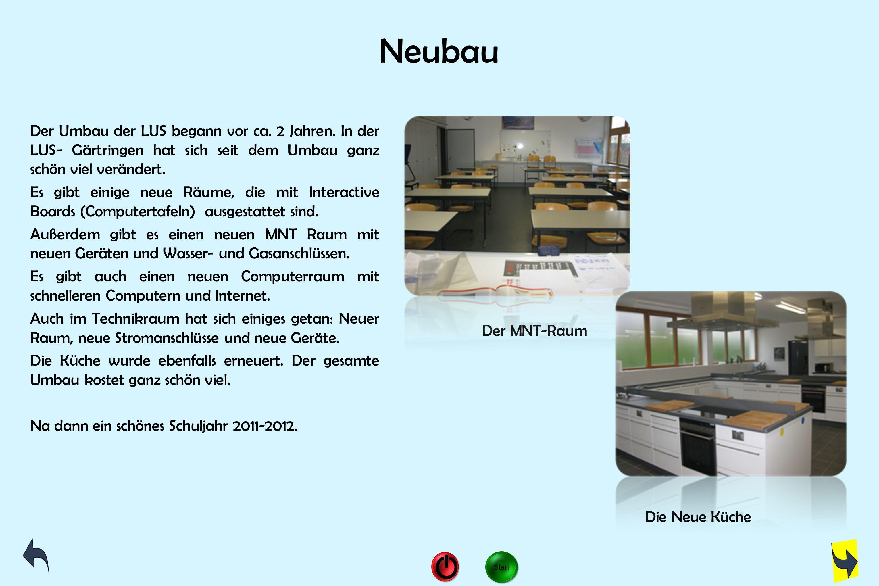 Neubau Der Umbau der LUS begann vor ca. 2 Jahren. In der LUS- Gärtringen hat sich seit dem Umbau ganz schön viel verändert.