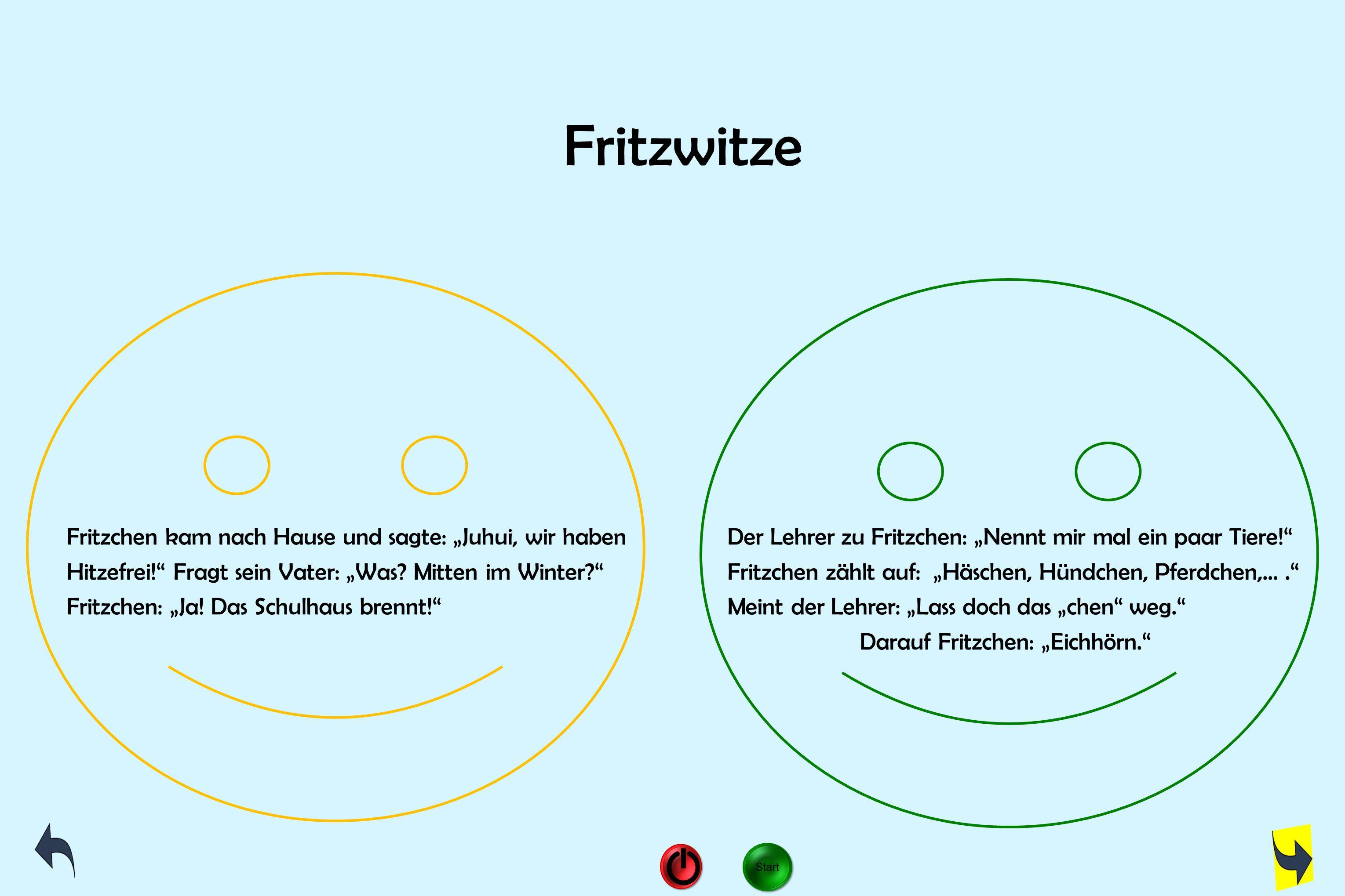 """Fritzwitze Fritzchen kam nach Hause und sagte: """"Juhui, wir haben Der Lehrer zu Fritzchen: """"Nennt mir mal ein paar Tiere!"""