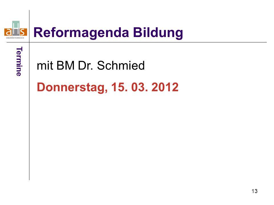 Reformagenda Bildung mit BM Dr. Schmied Donnerstag, 15. 03. 2012