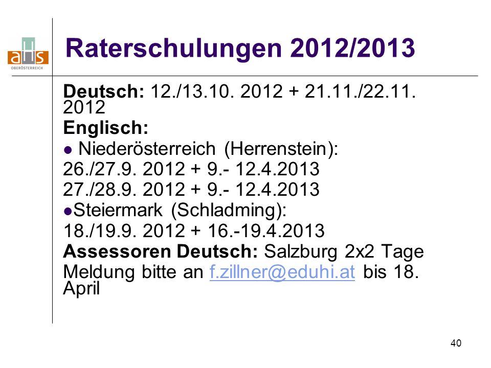 Raterschulungen 2012/2013 Deutsch: 12./13.10. 2012 + 21.11./22.11. 2012. Englisch: Niederösterreich (Herrenstein):