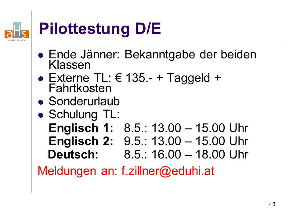 Pilottestung D/E Ende Jänner: Bekanntgabe der beiden Klassen