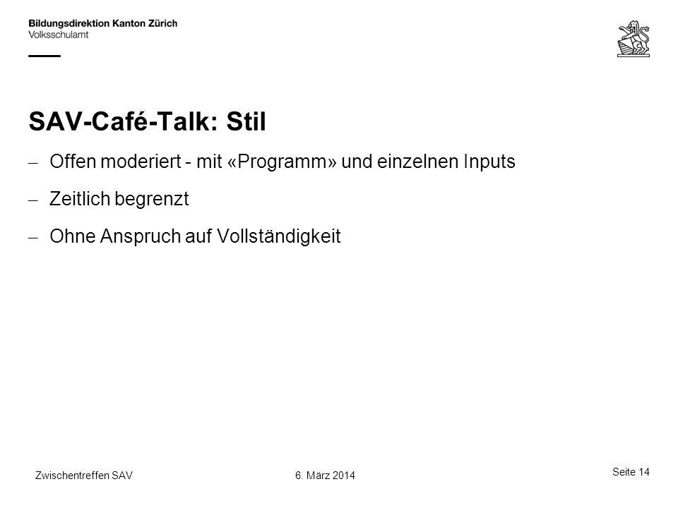 SAV-Café-Talk: Stil Offen moderiert - mit «Programm» und einzelnen Inputs. Zeitlich begrenzt. Ohne Anspruch auf Vollständigkeit.
