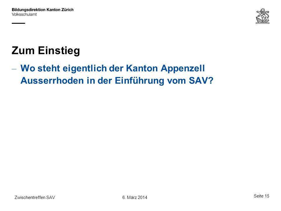 Zum Einstieg Wo steht eigentlich der Kanton Appenzell Ausserrhoden in der Einführung vom SAV Zwischentreffen SAV.