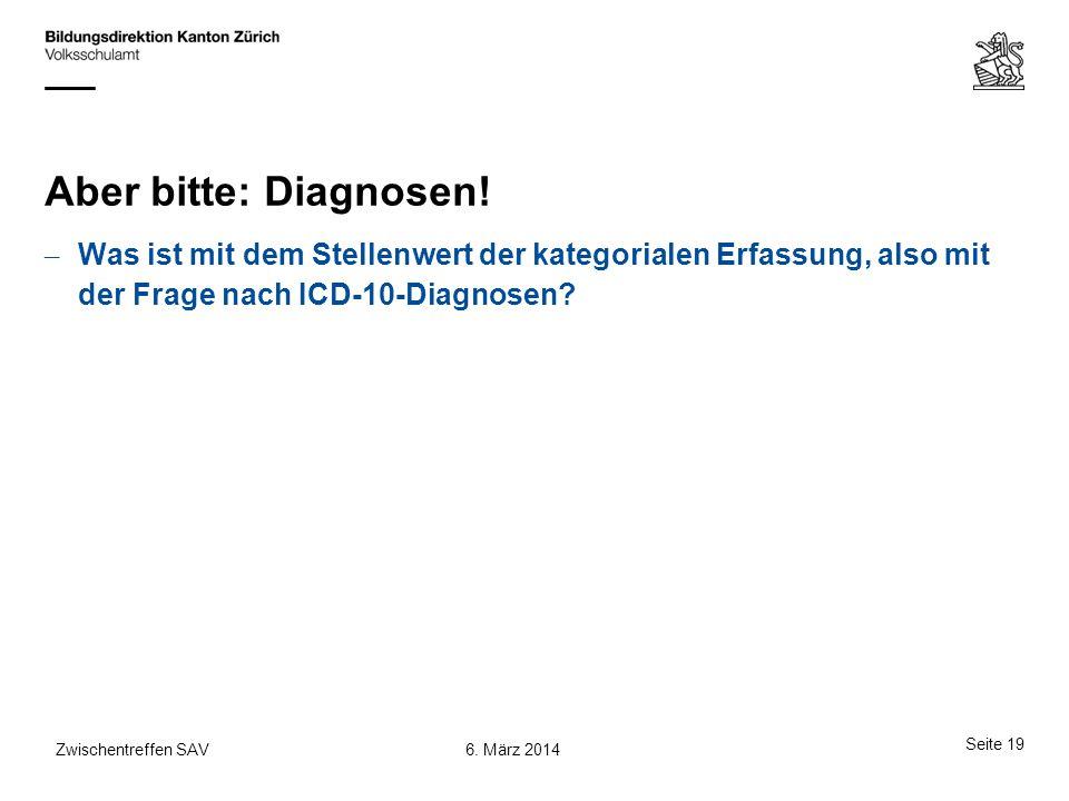 Aber bitte: Diagnosen! Was ist mit dem Stellenwert der kategorialen Erfassung, also mit der Frage nach ICD-10-Diagnosen