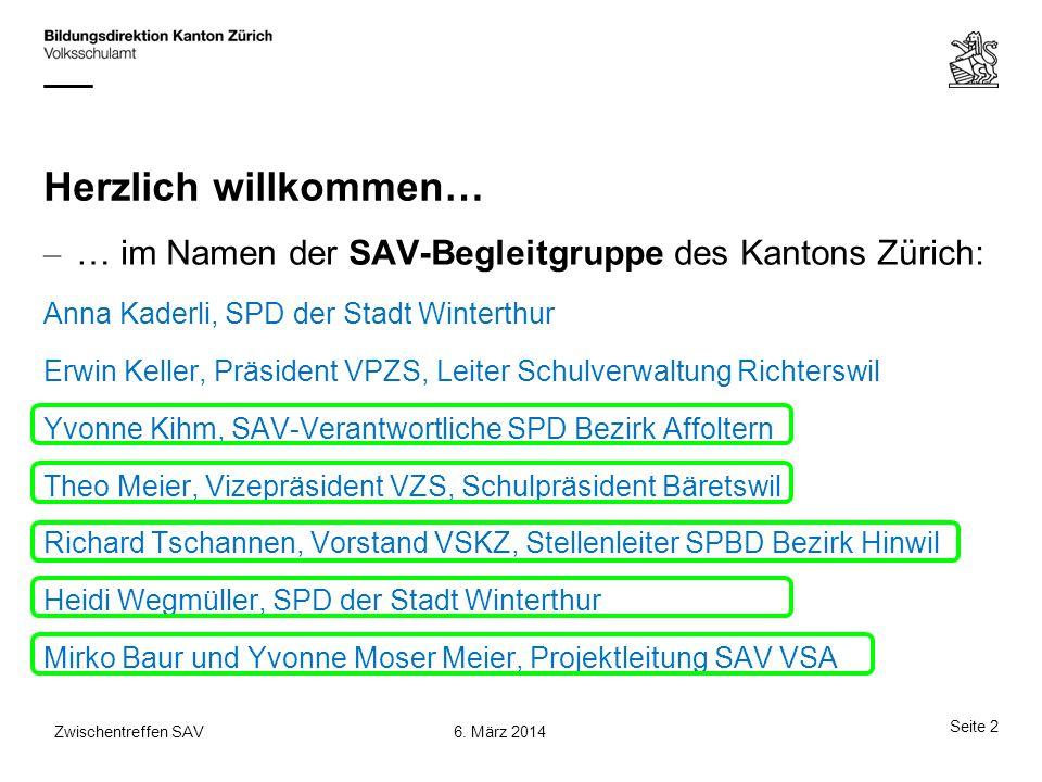 Herzlich willkommen… … im Namen der SAV-Begleitgruppe des Kantons Zürich: Anna Kaderli, SPD der Stadt Winterthur.