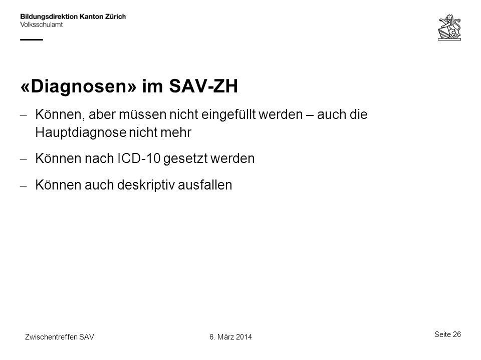 «Diagnosen» im SAV-ZH Können, aber müssen nicht eingefüllt werden – auch die Hauptdiagnose nicht mehr.