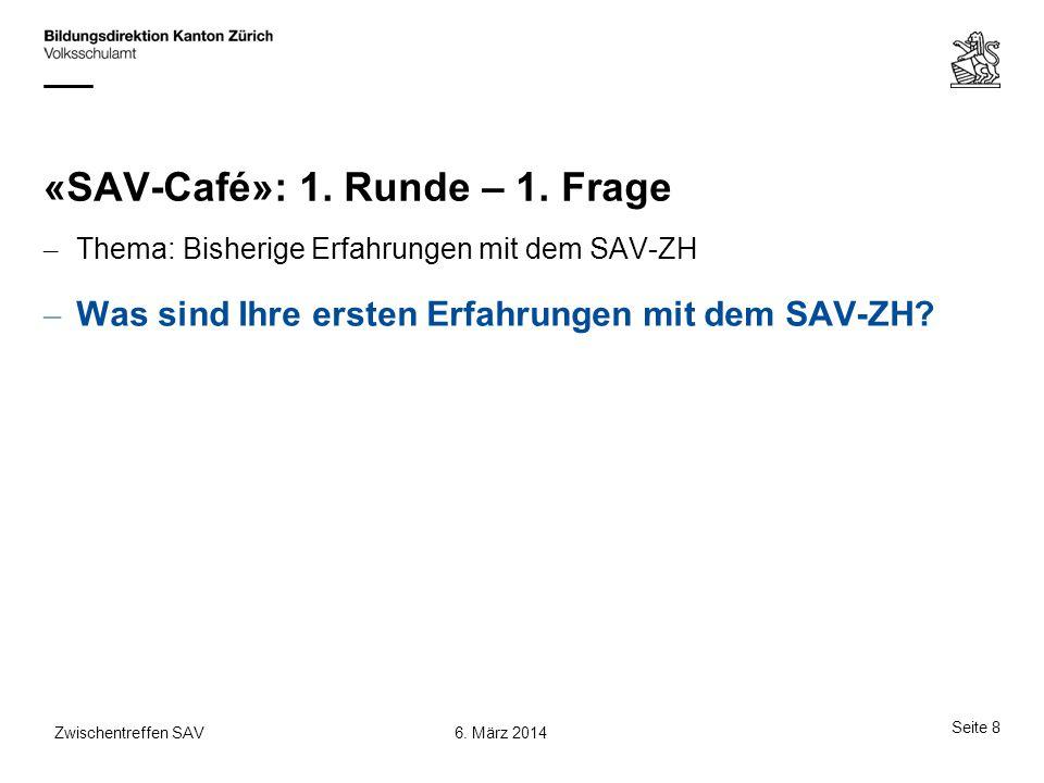 «SAV-Café»: 1. Runde – 1. Frage