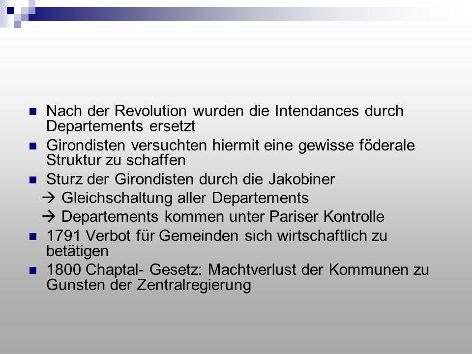 Nach der Revolution wurden die Intendances durch Departements ersetzt