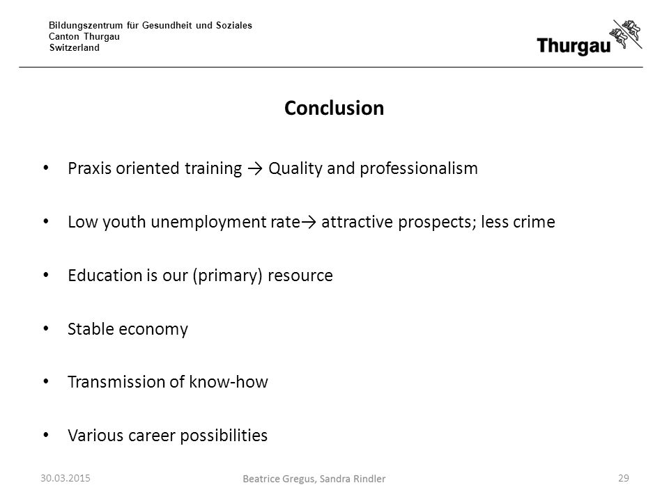 Conclusion Praxis oriented training → Quality and professionalism
