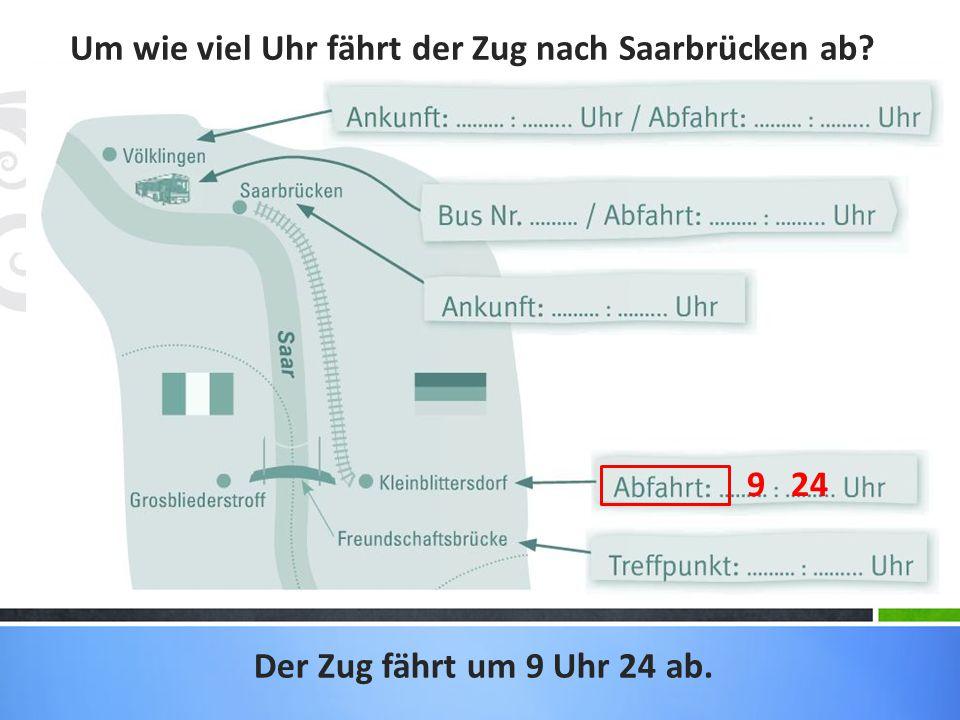 Um wie viel Uhr fährt der Zug nach Saarbrücken ab
