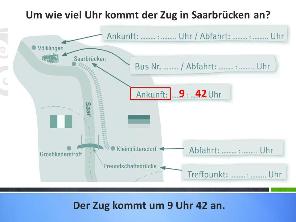 Um wie viel Uhr kommt der Zug in Saarbrücken an