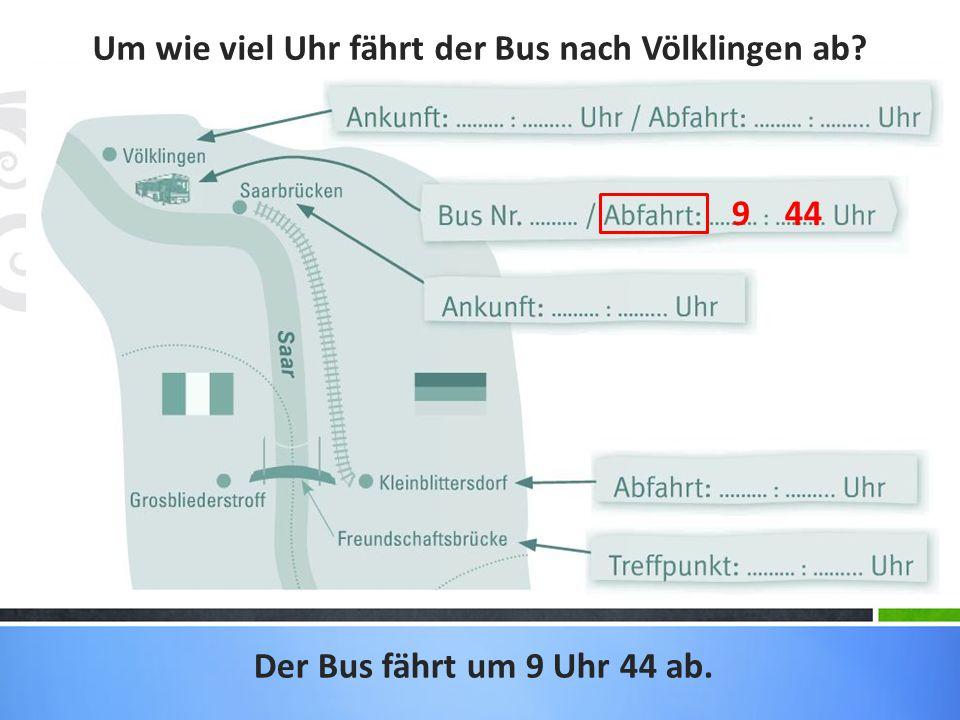 Um wie viel Uhr fährt der Bus nach Völklingen ab