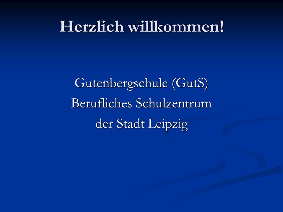 Herzlich willkommen! Gutenbergschule (GutS) Berufliches Schulzentrum
