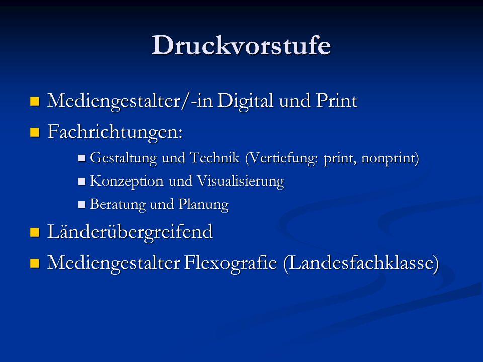 Druckvorstufe Mediengestalter/-in Digital und Print Fachrichtungen:
