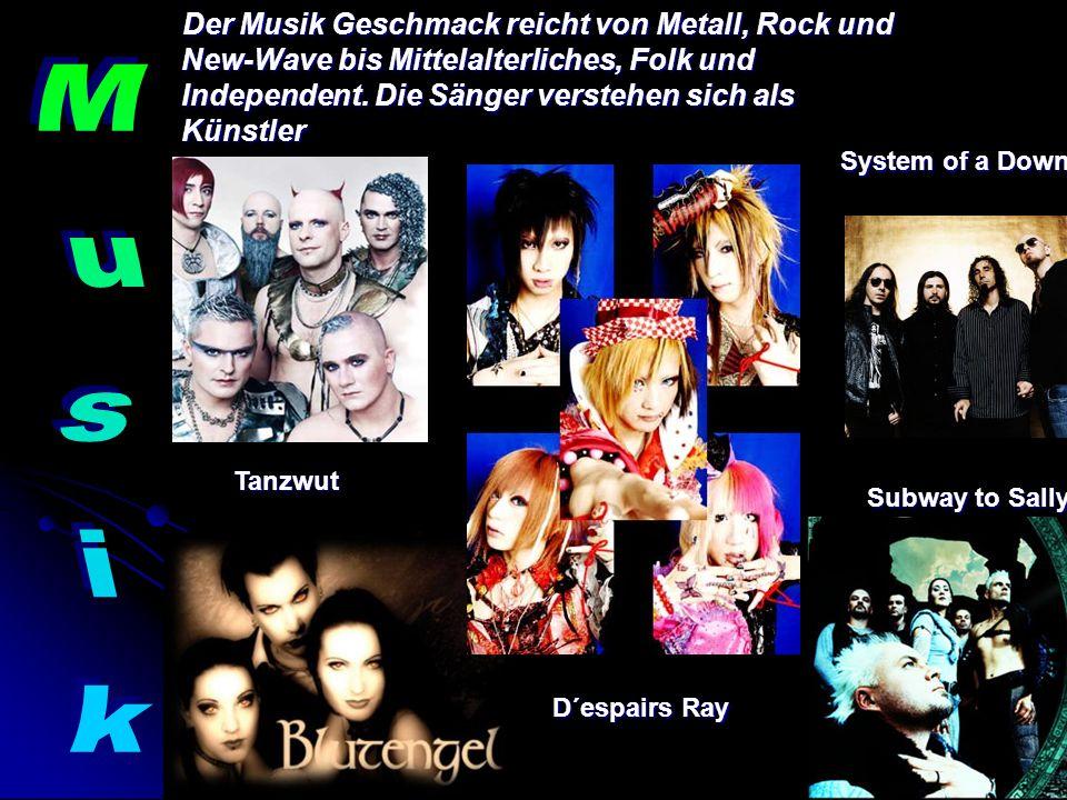 Der Musik Geschmack reicht von Metall, Rock und New-Wave bis Mittelalterliches, Folk und Independent. Die Sänger verstehen sich als Künstler