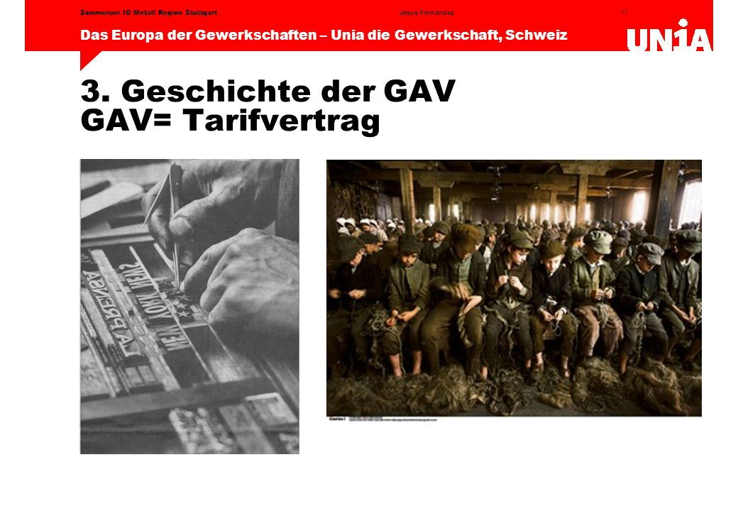 3. Geschichte der GAV GAV= Tarifvertrag