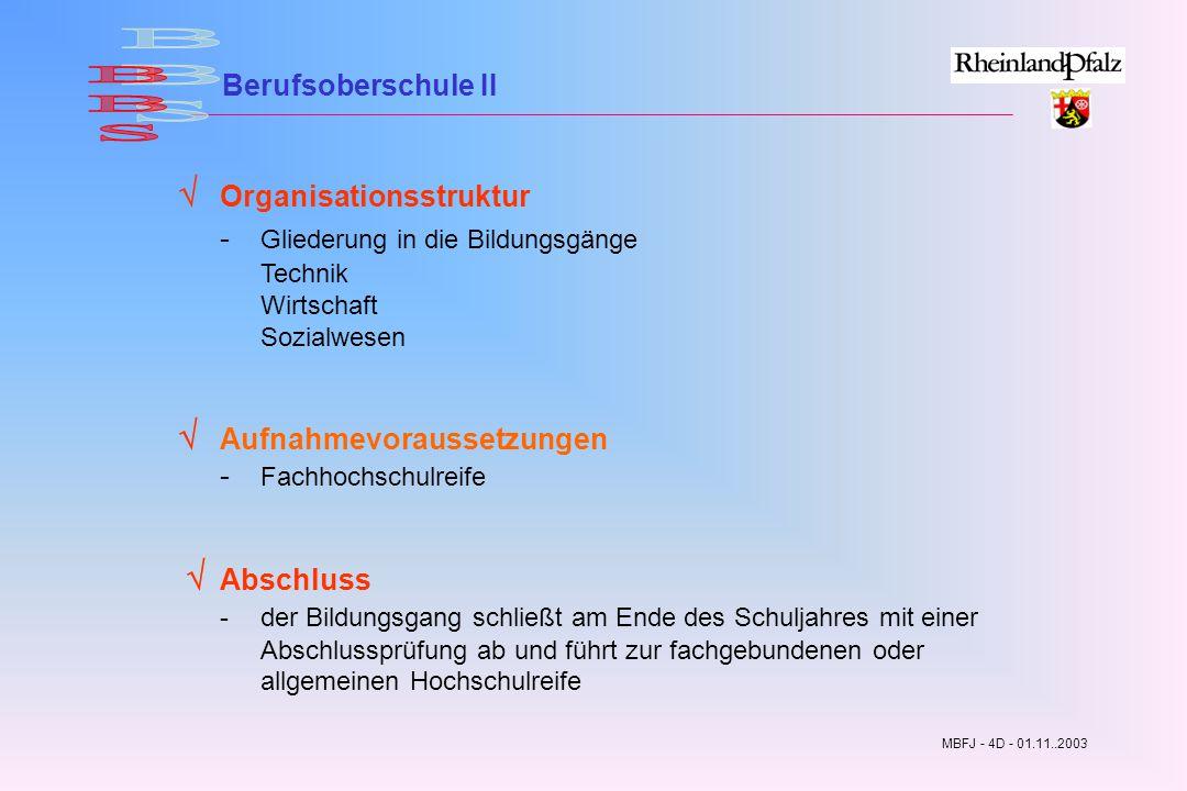 BBS Berufsoberschule II.  Organisationsstruktur - Gliederung in die Bildungsgänge Technik Wirtschaft Sozialwesen.