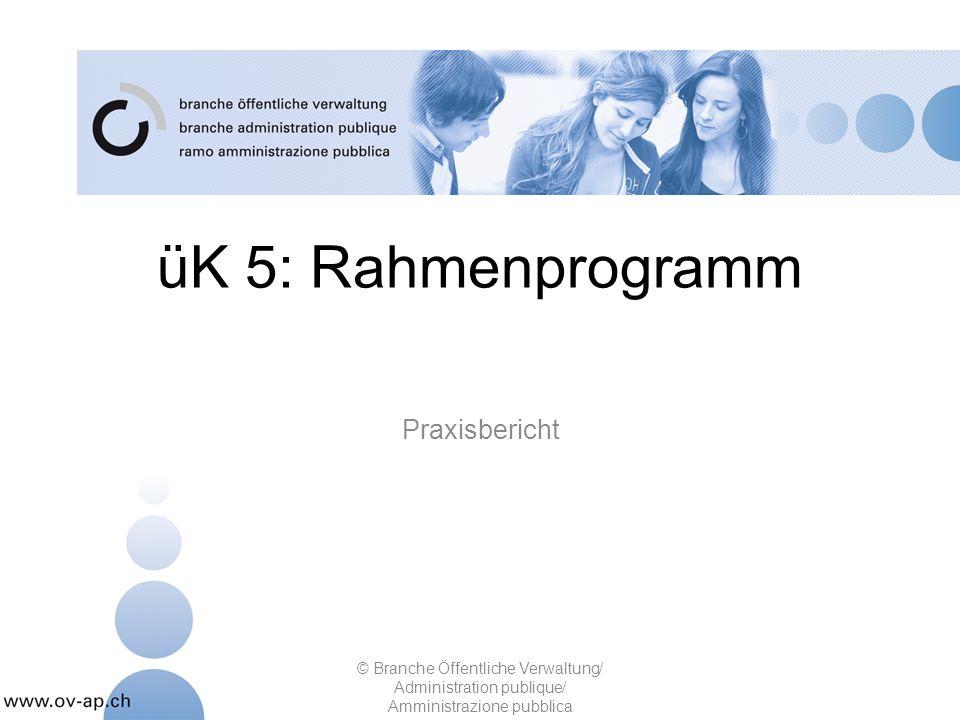 üK 5: Rahmenprogramm Praxisbericht