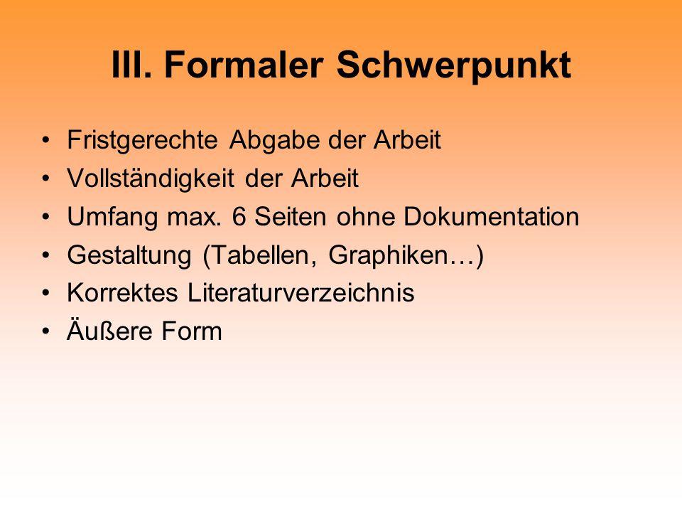 III. Formaler Schwerpunkt